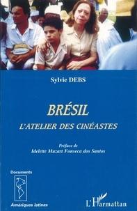 Sylvie Debs - Bresil, l'atelier des cinéastes.