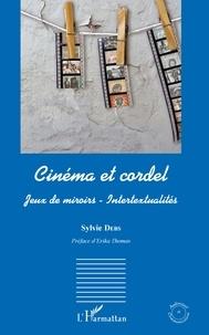 Sylvie Debs - Cinéma et cordel - Jeux de miroirs - Intertextualités.