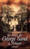 Sylvie Delaigue-Moins - Les hôtes de George Sand à Nohant.