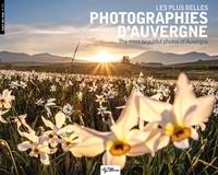 Sylvie Delolme et Benoît Barrès - Les plus belles photographies d'Auvergne.