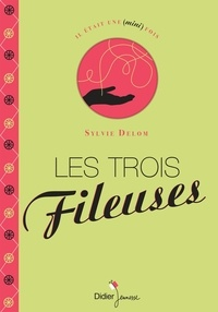Sylvie Delom - Les Trois Fileuses.