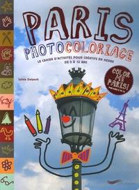 Sylvie Delpech - Paris photocoloriage - Le cahier d'activités pour créatifs en herbe de 5 à 12 ans, édition bilingue français-anglais.
