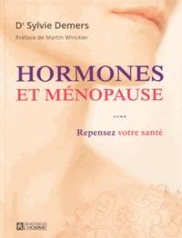Hormones et ménopause- Repensez votre santé - Sylvie Demers |