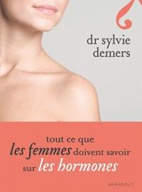 Sylvie Demers - Tout ce que les femmes doivent sur les hormones.