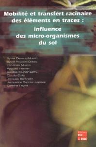 Mobilité et transfert racinaire des éléments en traces : influence des micro-organismes du sol.pdf