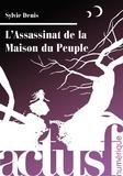Sylvie Denis - L'Assassinat de la maison du peuple.