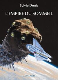 Sylvie Denis - L'empire du sommeil.