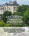 Sylvie Depondt et Bénédicte Leclerc - Les jardins parisiens d'Alphand.