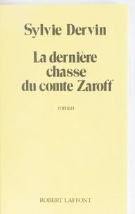 Sylvie Dervin - La Dernière chasse du comte Zaroff.
