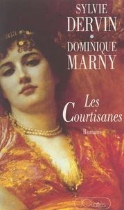 Sylvie Dervin et Dominique Marny - Les courtisanes.