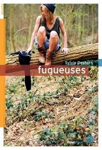 Sylvie Deshors - Fugueuses.