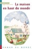 Sylvie Deshors - La maison en haut du monde.