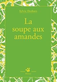 Sylvie Deshors - La soupe aux amandes.