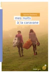 Sylvie Deshors - Mes nuits à la caravane.