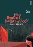 Sylvie Deshors - Mon amour kalachnikov.