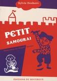 Sylvie Deshors et Magali Bardos - Petit samouraï.