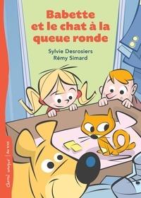 Sylvie Desrosiers et Rémy Simard - Babette et le chat à la queue ronde.