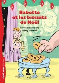 Sylvie Desrosiers et Rémy Simard - Babette et les biscuits de Noël.