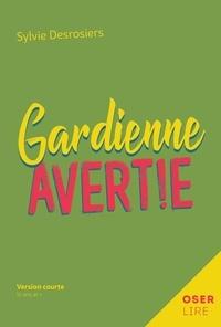 Sylvie Desrosiers - Gardienne avertie.