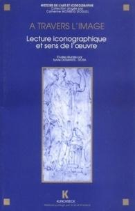 Sylvie Deswarte-Rosa - A travers l'image - Lecture iconographique et sens de l'oeuvre, actes du séminaire CNRS, GDR 712, Paris, 1991.
