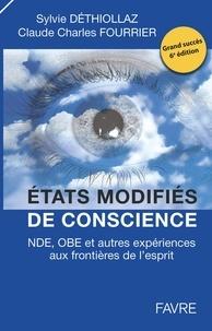 Sylvie Déthiollaz et Claude Charles Fourrier - Etats modifiés de conscience - NDE, OBE et autres expériences aux frontières de l'esprit.