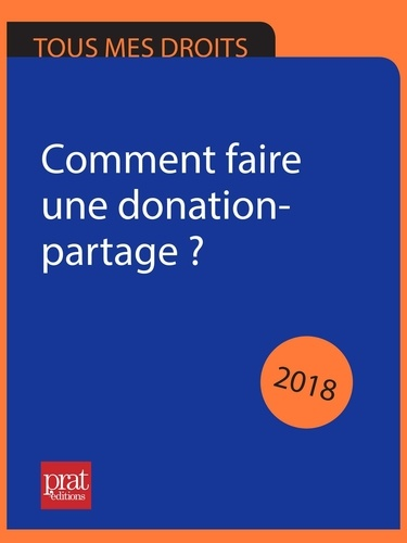 Sylvie Dibos-Lacroux - Comment faire une donation-partage ? 2018.