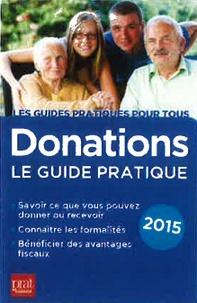 Donations, le guide pratique 2015 - Sylvie Dibos-Lacroux pdf epub