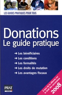 Téléchargement gratuit ebook pdf Donations  - Le guide pratique 2008 9782809500332 par Sylvie Dibos-Lacroux CHM MOBI PDF (Litterature Francaise)