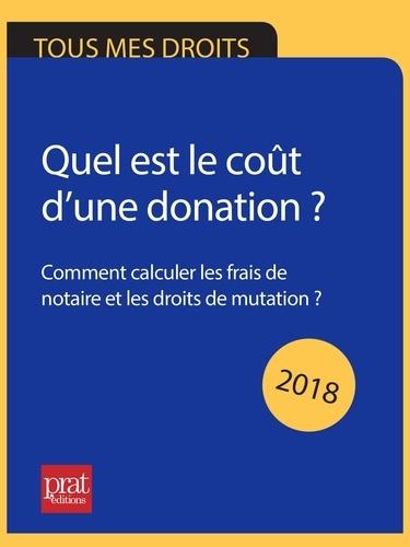 Sylvie Dibos-Lacroux - Quel est le coût d'une donation ? 2018 - Comment calculer les frais de notaire et les droits de mutation ?.