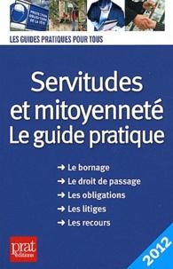 Sylvie Dibos-Lacroux et Emmanuelle Vallas-Lenerz - Servitudes et mitoyenneté - Le guide pratique.