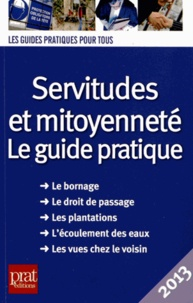 Télécharger ebay ebook gratuitement Servitudes et mitoyenneté  - Le guide pratique