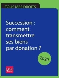 Téléchargez des ebooks gratuits en ligne yahoo Succession : comment transmettre ses biens par donation ? 2020 en francais CHM
