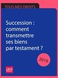 Sylvie Dibos-Lacroux et Michèle Auteuil - Succession : comment transmettre ses biens par testament ? 2019.