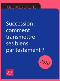 Sylvie Dibos-Lacroux et Michèle Auteuil - Succession : comment transmettre ses biens par testament ? 2020.