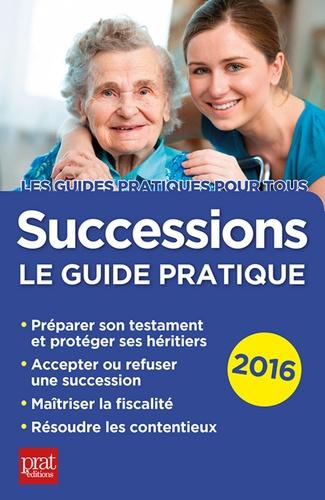 Successions 2016. Le guide pratique 17e édition