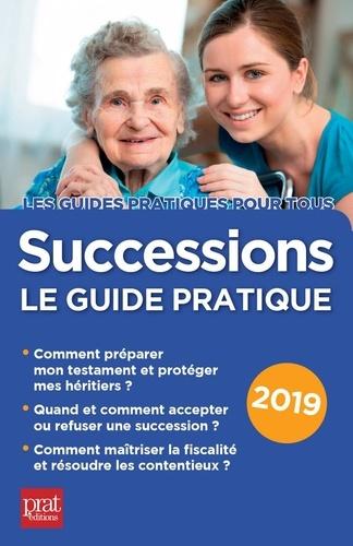 Successions. Le guide pratique  Edition 2019