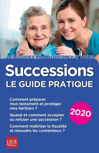 Successions. Le guide pratique  Edition 2020