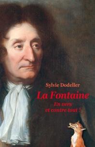Sylvie Dodeller - La fontaine - En vers et contre tout !.