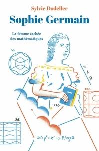 Téléchargement gratuit de livres audio italiens Sophie Germain  - La femme cachée des mathématiques par Sylvie Dodeller FB2 9782211309752 (Litterature Francaise)
