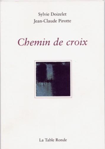 Sylvie Doizelet et Jean-Claude Pirotte - Chemin de croix.