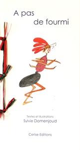 Sylvie Domenjoud - A pas de fourmi.