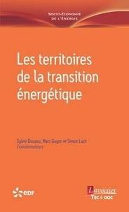 Sylvie Douzou et Marc Guyon - Les territoires de la transition énergétique.
