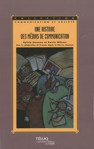 Sylvie Douzou et Kevin Wilson - Une histoire des médias de communication.