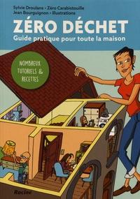Sylvie Droulans et Jean Bourguignon - Zéro déchet - Guide pratique pour toute la maison.