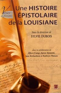 Sylvie Dubois - Une histoire épistolaire de la Louisiane.