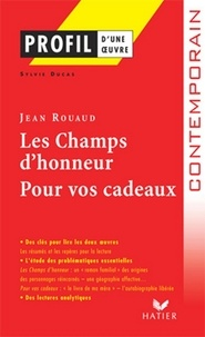Sylvie Ducas - Profil - Rouaud (Jean) : Les Champs d'Honneur, Pour vos cadeaux - Analyse littéraire de l'oeuvre.