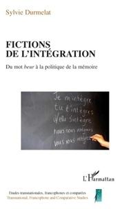 Sylvie Durmelat - Fictions de l'intégration - Du mot beur à la politique de la mémoire.