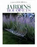 """Sylvie Eloy-Ridel et  Collectif - Le best of """"Elle déco"""" Tome 2 - Jardins & bouquets."""