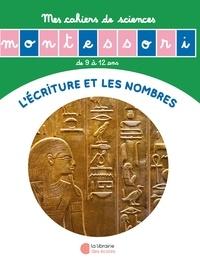 Sylvie Esclaibes et Noémie Esclaibes - Les nombres et l'écriture.