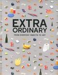 Sylvie Estrada - Extraordinary - From everyday objects to art.